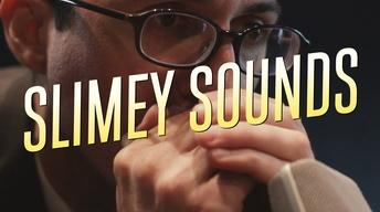 Slimey Sounds