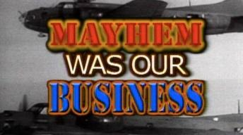 Mayhem Was Our Business: Memorias de un Veterano