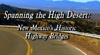 Spanning the High Desert: New Mexico's Historic Highway...