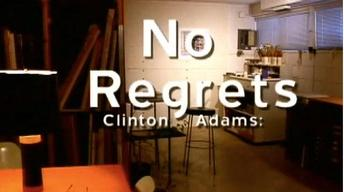 Clinton Adams: No Regrets