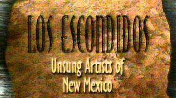 Los Escondidos: Unsung Artists of New Mexico
