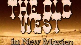 The Old West in New Mexico