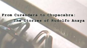 From Curandera to Chupacabra: The Stories of Rudolfo Anaya