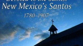 Devoted to the Saints: New Mexico's Santos