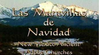 Las Marvillas de Navidad: New Mexico Ancient Adobe Churches