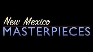 New Mexico Masterpieces