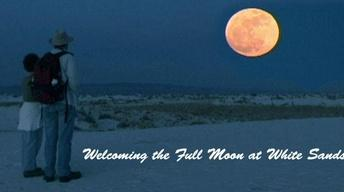 Welcoming the Full Moon at White Sands