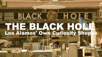 The Black Hole: Los Alamos' Own Curiosity Shoppe