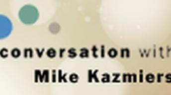 A Conversation With ... Mike Kazmierski