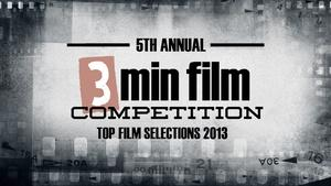 3 Minute Film Festival 2013 Top Films