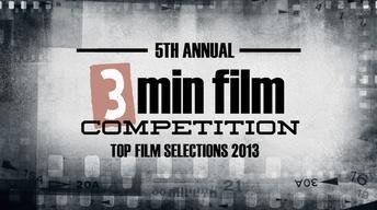 3 Minute Film Festival 2013 Top Films