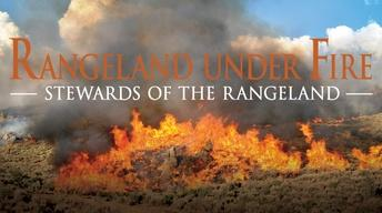 Rangeland Under Fire: Stewards of the Rangeland