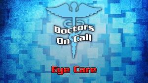 Doctors On Call - Eye Care (Ep 1109)