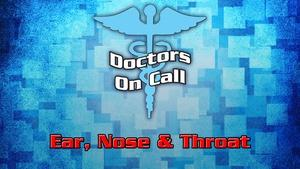 Doctors On Call - Ear, Nose & Throat   (Ep 1208)