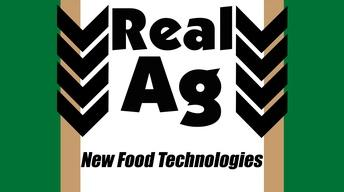 RealAg  New Food Technologies (Ep 109)