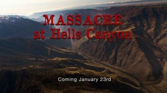 Preview: Massacre at Hells Canyon