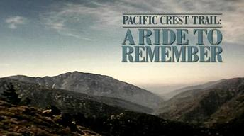 Pacific Crest Trail: A Ride to Remember
