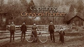Capturing Oregon's Frontier