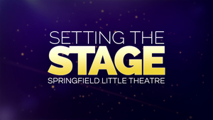 Setting the Stage: Springfield Little Theatre