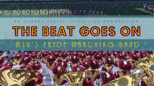 The Beat Goes On: MSU's Pride Marching Band!