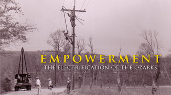 Empowerment: The Electrification of the Ozarks