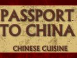 Passport to China | Chinese Cuisine