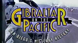 Gibraltar on the Pacific: San Diego's Military