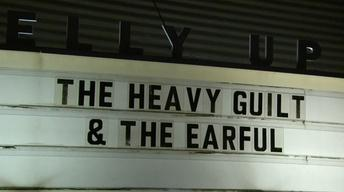Live at the Belly Up: The Heavy Guilt/The Earful