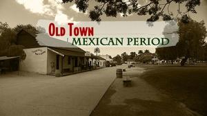 Old Town Mexican Period