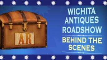 Wichita Antiques Roadshow: Behind The Scenes
