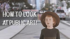 Kid Curator: How To Look at Public Art