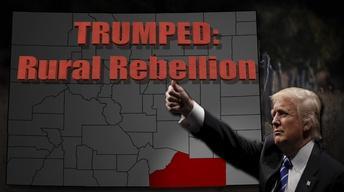 "Insight with John Ferrugia: ""Trumped: Rural Rebellion"""