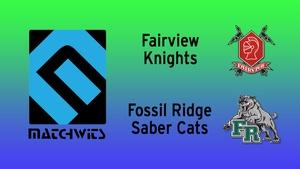 Fairview vs. Fossil Ridge