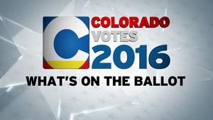 Colorado Votes 2016: What's on the Ballot