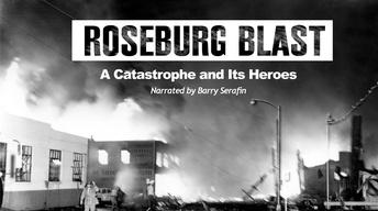 Roseburg Blast: A Catastrophe and Its Heroes