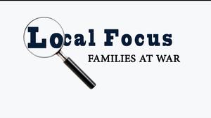 Local Focus: Families At War