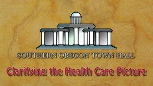 S. Oregon Town Hall: Clarifying the Health Care Picture