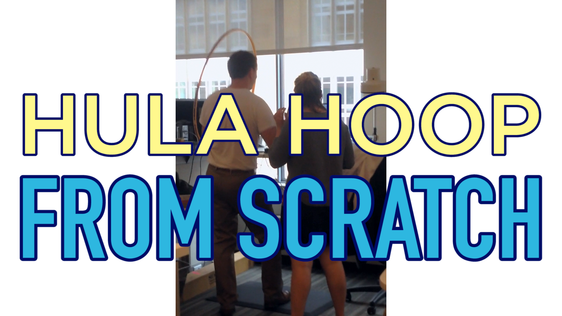 The Wrap | Hula Hoop from Scratch