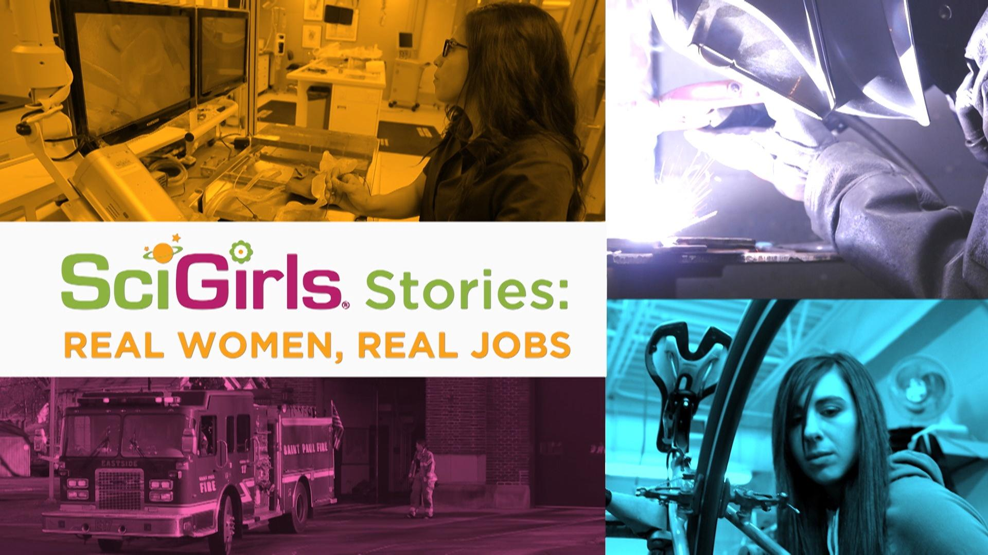 SciGirls Stories: Real Women, Real Jobs
