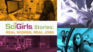 SciGirls Stories: Real Women, Real Jobs