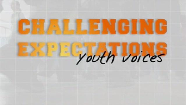 Challenging Expectations: Youth Voices