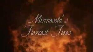 Minnesota's Fiercest Fires: Full Show