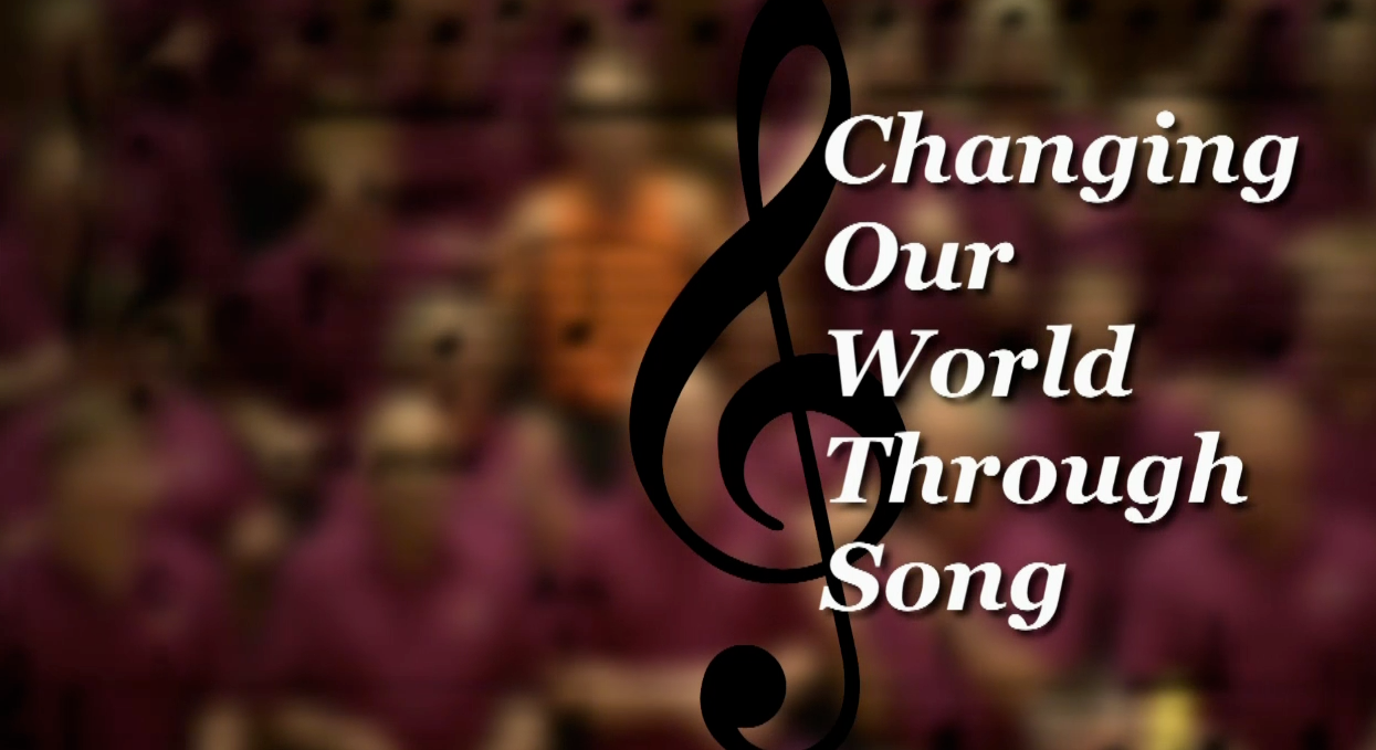 Changing Our World Through Song