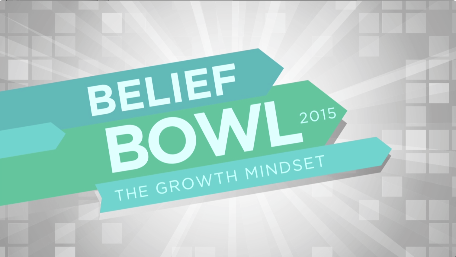 Belief Bowl 2015: The Growth Mindset