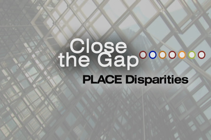 Close the Gap 104 | Place Disparities