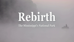 Rebirth: The Mississippi's National Park