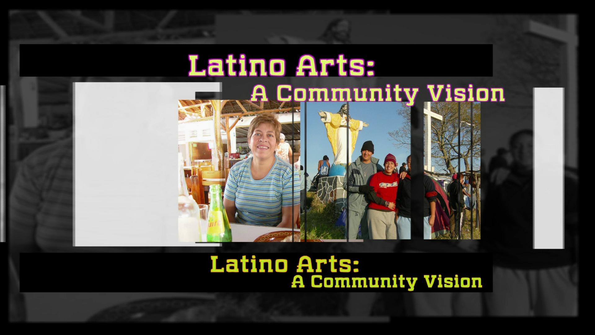 Latino Arts   A Community Vision