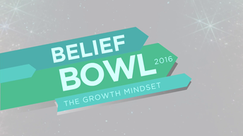 Belief Bowl 2016: The Growth Mindset