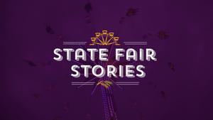 State Fair Stories