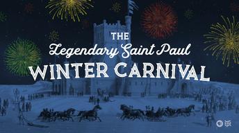 The Legendary Saint Paul Winter Carnival